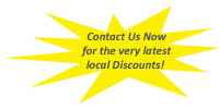 Call us now for the very latest locaal discounts